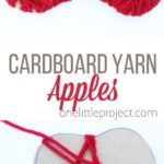 Make some yarn wrapped cardboard apples for a SUPER EASY fall kids ...