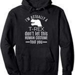 Fun Dinosaur Stuff Hoodie Don't Let Human Costume Fool You *** Find out more abo...