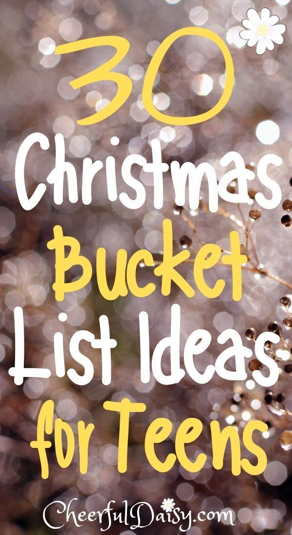 Thirty Christmas bucket list ideas for teens. Fun things to do during December.