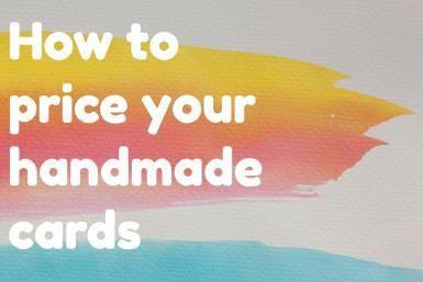 Simple Formula for Pricing Handmade Cards and Crafts: How to price your handmade...